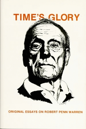 pelican product  times glory original essays on  times glory original essays on robert penn warren