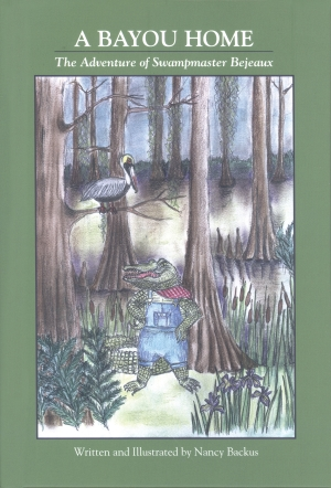 A Bayou Home The Adventure of Swampmaster Bejeaux
