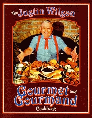 JUSTIN WILSON GOURMET AND GOURMAND COOKBOOK, THEepub Edition