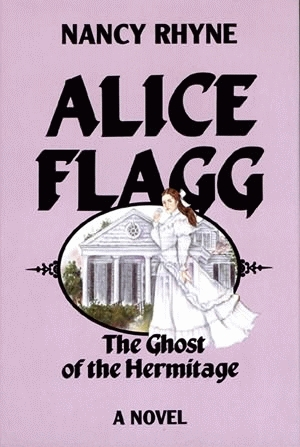 ALICE FLAGG:The Ghost of the Hermitage