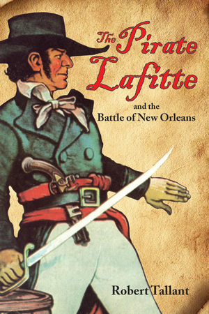 PIRATE LAFITTE AND THE BATTLE OF NEW ORLEANS, THE