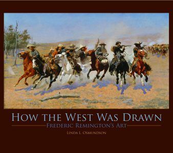 HOW THE WEST WAS DRAWN Frederic Remington's Art