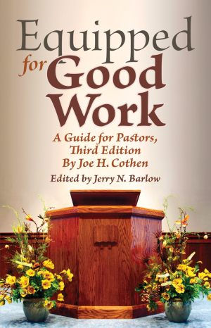 EQUIPPED FOR GOOD WORK A Guide for Pastors, Third Edition
