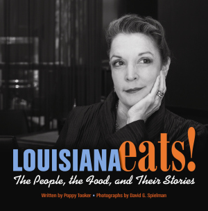 LOUISIANA EATS! The People, the Food, and Their Stories