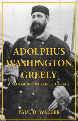 ADOLPHUS WASHINGTON GREELY  epub Edition