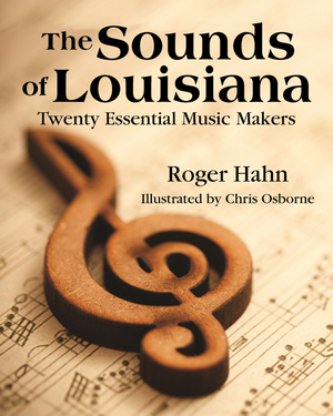 SOUNDS OF LOUISIANA, THE Twenty Essential Music Makers