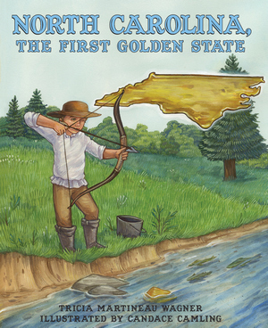 NORTH CAROLINA, THE FIRST GOLDEN STATE