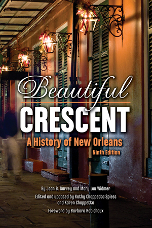 BEAUTIFUL CRESCENT  A History of New Orleans 9th Edition