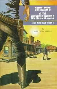 OUTLAWS AND GUNFIGHTERS OF THE OLD WEST