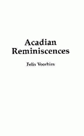 ACADIAN REMINISCENCES