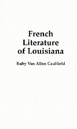FRENCH LITERATURE OF LOUISIANA