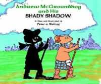 ANDREW MCGROUNDHOG AND HIS SHADY SHADOW