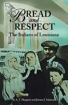 BREAD AND RESPECT: The Italians of Louisiana epub Edition