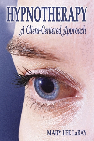 HYPNOTHERAPY: A Client-Centered Approach epub Edition