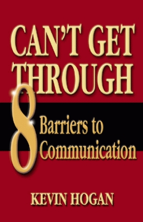 CAN'T GET THROUGH: Eight Barriers to Communication