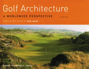 GOLF ARCHITECTURE: A Worldwide Perspective Volume One