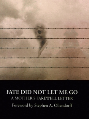 FATE DID NOT LET ME GO: A Mother's Farewell Letter