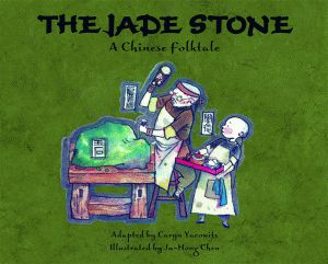 JADE STONE, THE: A Chinese Folktale