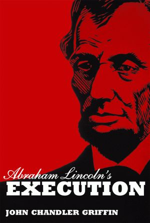 ABRAHAM LINCOLN'S EXECUTION