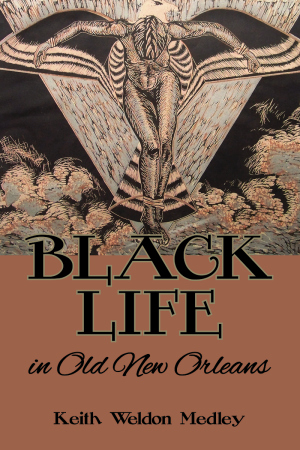 BLACK LIFE IN OLD NEW ORLEANS