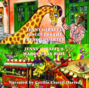 JENNY GIRAFFE DISCOVERS THE FRENCH QUARTER/JENNY GIRAFFES MARDI GRAS RIDE Audio Download