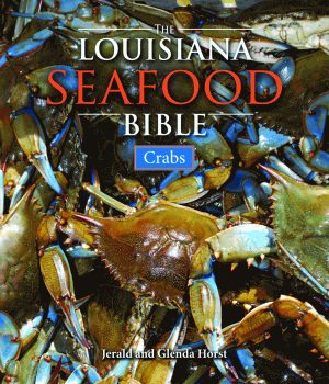LOUISIANA SEAFOOD BIBLE, THE Crabs
