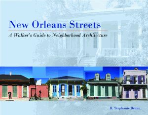 NEW ORLEANS STREETS  A Walkers Guide to Neighborhood Architecture