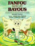 FANFOU DANS LES BAYOUSLes Aventures d'un Elephant Bilingue en Louisiane The Adventures of a Bilingual Elephant in Louisiana