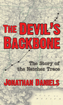 DEVIL'S BACKBONE, THE The Story of the Natchez Trace