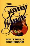 TAMMY WYNETTE SOUTHERN COOKBOOK, THE