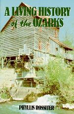 LIVING HISTORY OF THE OZARKS, A