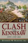 CLASH AT KENNESAW June and July 1864