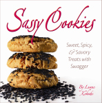 SASSY COOKIES  Sweet, Spicy, and Savory Treats with Swagger