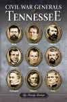 CIVIL WAR GENERALS OF TENNESSEE epub Edition
