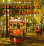 AN ARTIST'S VISION OF NEW ORLEANS The Paintings of Alan Flattmann with Text by John R. Kemp