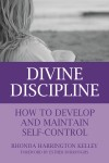 DIVINE DISCIPLINE How to Develop and Maintain Self-Control