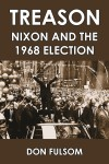 TREASON  Nixon and the 1968 Election  epub Edition