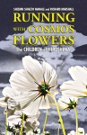 RUNNING WITH COSMOS FLOWERS  The Children of Hiroshima epub Edition