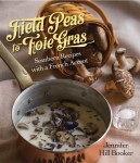 FIELD PEAS TO FOIE GRAS Southern Recipes with a French Accent
