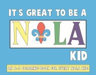 It's Great to Be a NOLA Kid An A-Z Coloring Book