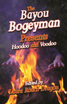 BAYOU BOGEYMAN PRESENTS, THE Hoodoo and Voodoo epub Edition