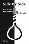 SIDE BY SIDE  Moonshine and Murder in Mississippi