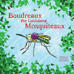 Boudreaux the Louisiana Mosquiteaux