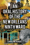 ORAL HISTORY OF THE NEW ORLEANS NINTH WARD, AN epub Edition