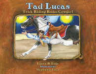 TAD LUCAS  Trick-Riding Rodeo Cowgirl
