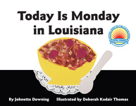 TODAY IS MONDAY IN LOUISIANA Board Book