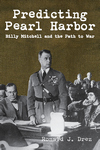 PREDICTING PEARL HARBOR  Billy Mitchell and the Path to War epub Edition