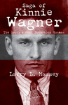 SAGA OF KINNIE WAGNER  The South's Most Notorious Gunman