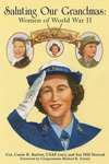 SALUTING OUR GRANDMAS  Women of World War II
