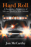 HARD ROLL  A Paramedic's Perspective of Life and Death in New Orleans  epub Edition